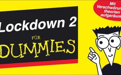 Lockdown 2 FÜR DUMMIES — Mit Verschwörungstheorien aufgeräumt