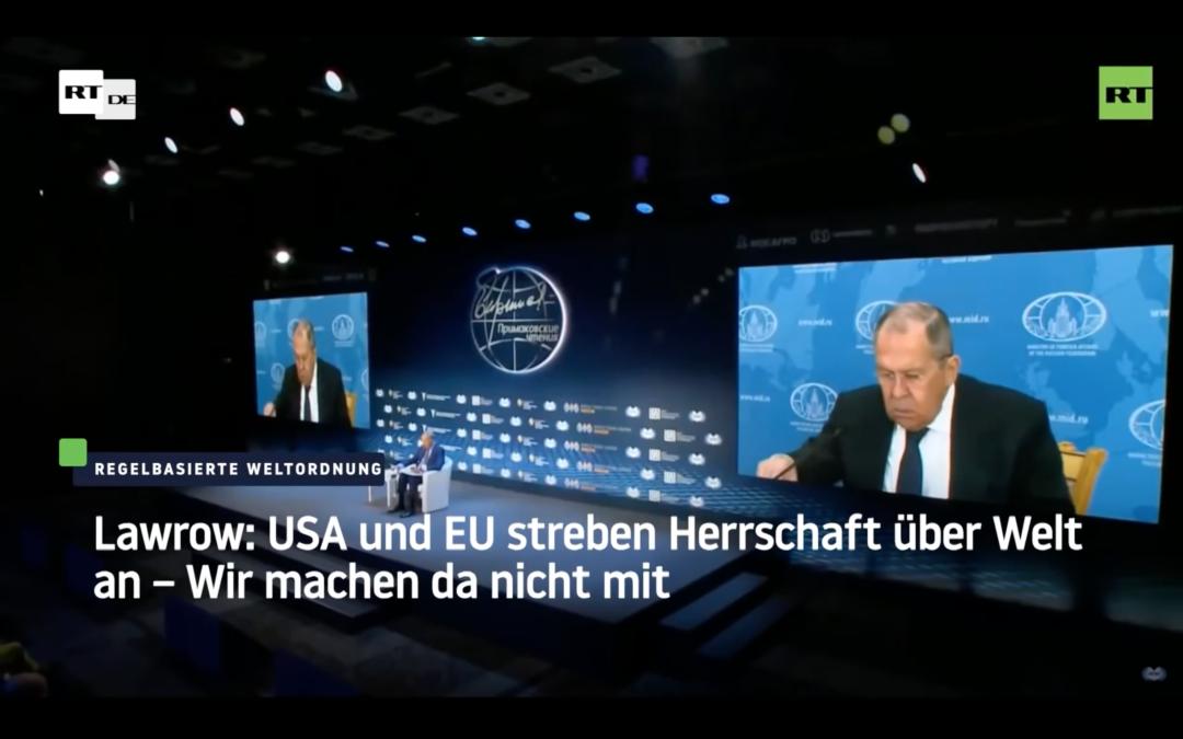 Lawrow: USA und EU streben Herrschaft über Welt an – Wir machen da nichtmit